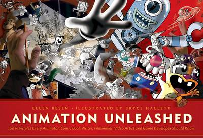 Animation Unleashed: 100 Principles Every Animator, Comic Book Writer, Filmmaker, Video Artist, a... (Paperback)