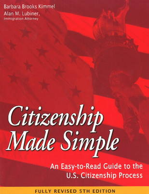 Citizenship Made Simple: An Easy-to-Read Guide to the U.S. Citizenship Process (Paperback)