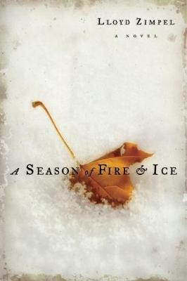 A Season of Fire and Ice (Paperback)