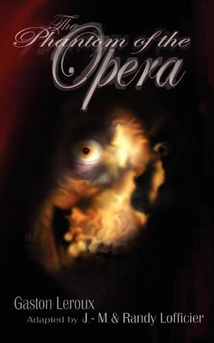 The Phantom of the Opera: Illustrated and Unabridged Edition (Paperback)