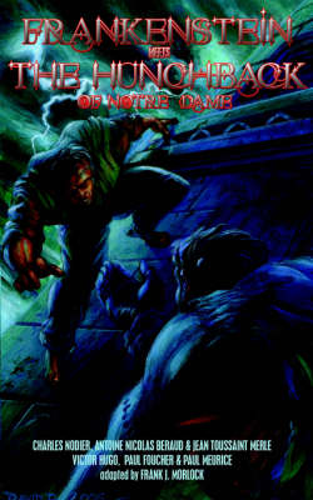 Frankenstein Meets the Hunchback of Notre-Dame (Paperback)