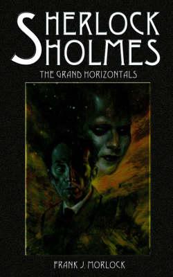 Sherlock Holmes: The Grand Horizontals (Paperback)
