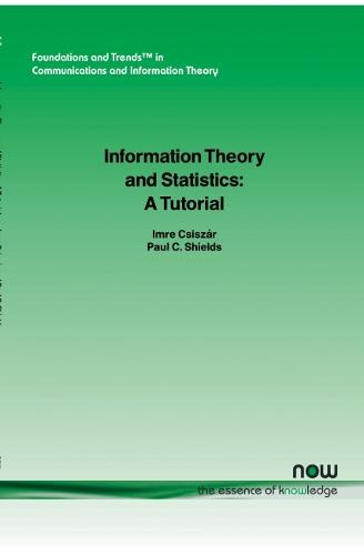 Information Theory and Statistics: A Tutorial - Foundations and Trends (R) in Communications and Information Theory (Paperback)