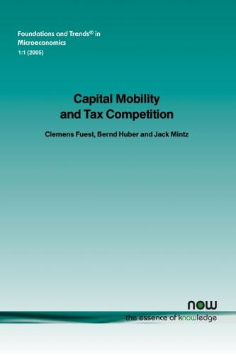 Capital Mobility and Tax Competition - Foundations and Trends (R) in Microeconomics (Paperback)