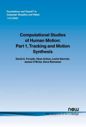 Computational Studies of Human Motion - Foundations and Trends (R) in Computer Graphics and Vision (Paperback)