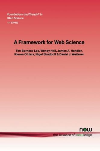 A Framework for Web Science - Foundations and Trends (R) in Web Science (Paperback)