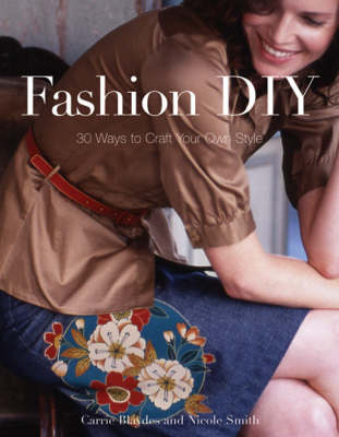 Fashion DIY: 30 Ways to Craft Your Own Style (Paperback)