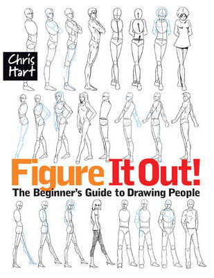 Figure It Out!: The Beginner's Guide to Drawing People - Christopher Hart Figure It Out! (Paperback)