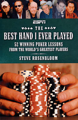 The Best Hand I've Ever Played: 52 Winning Poker Lessons from the World's Greatest Players (Paperback)