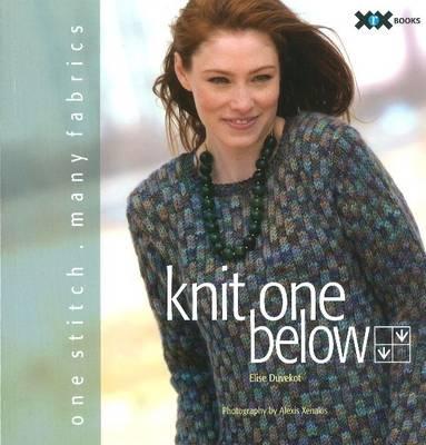Knit One Below: One Stitch Many Fabrics (Paperback)