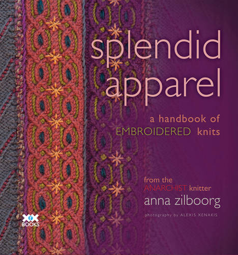 Splendid Apparel: A Handbook of Embroidered Knits (Paperback)