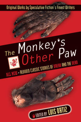 The Monkey's Other Paw: Revived Classic Stories of Dread and the Dead (Paperback)