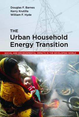 The Urban Household Energy Transition: Social and Environmental Impacts in the Developing World (Paperback)