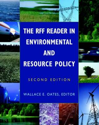 The RFF Reader in Environmental and Resource Policy (Paperback)