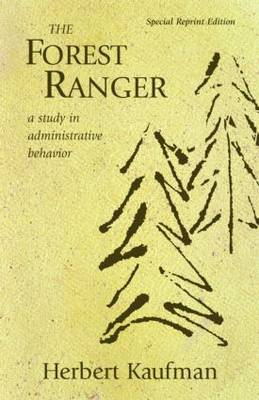 The Forest Ranger: A Study in Administrative Behavior (Paperback)