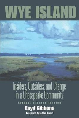 Wye Island: Insiders, Outsiders, and Change in a Chesapeake Community - Special Reprint Edition (Paperback)