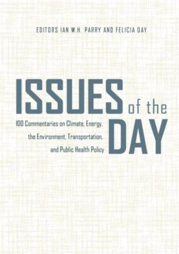 Issues of the Day: 100 Commentaries on Climate, Energy, the Environment, Transportation, and Public Health Policy - RFF Report (Hardback)