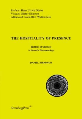 Daniel Birnbaum: The Hospitality of Presence (Paperback)