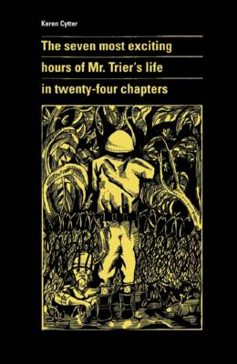 The seven most exciting hours of Mr. Trier`s life in twenty-four chapters (Paperback)
