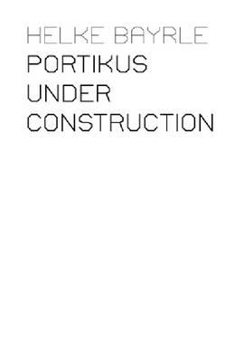 Helke Bayrle: Portikus Under Construction (DVD)