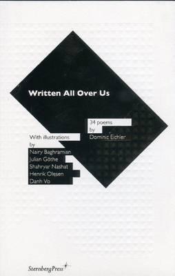Dominic Eichler: Written All Over Us - 34 Poems (Paperback)