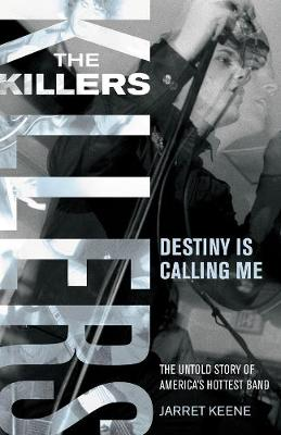 The Killers: Destiny is Calling Me (Paperback)
