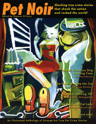 Pet Noir: An Anthology of Strange But True Pet Crimes (Paperback)
