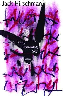 Only Dreaming Sky: Poems (Paperback)