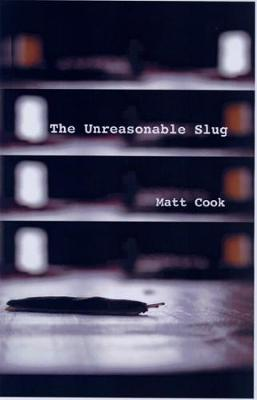 The Unreasonable Slug (Paperback)