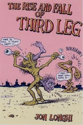 The Rise And Fall Of Third Leg (Paperback)