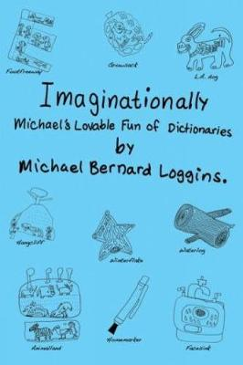 Imaginationally: Michael's Lovable Fun of Dictionaries (Paperback)