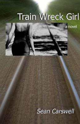 Train Wreck Girl (Paperback)