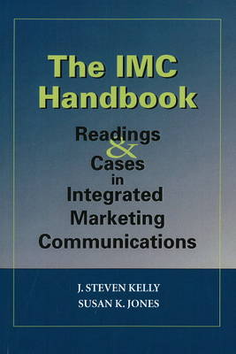 The IMC Handbook: Readings and Cases in Integrated Marketing Communications (Paperback)