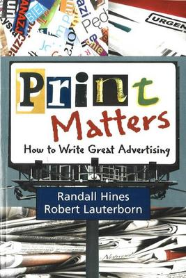 Print Matters: How to Write Great Advertising (Paperback)