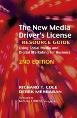 New Media Driver's License Resource Guide: Using Social Media & Digital Marketing for Business (Paperback)