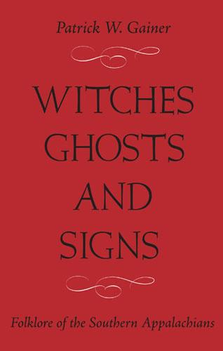 itches, Ghosts, and Signs: Folklore of the Southern Appalachians (Paperback)