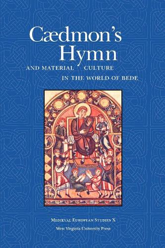 Caedmon's Hymn and Material Culture in the World of Bede - Medieval European Studies Series (Paperback)