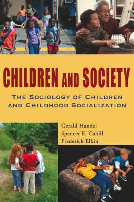 Children and Society: The Sociology of Children and Childhook Socialization (Paperback)