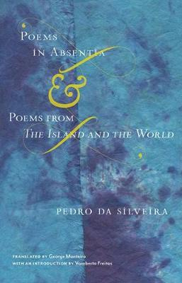 Poems in Absentia & Poems from The Island and the World - Bellis Azorica (Paperback)