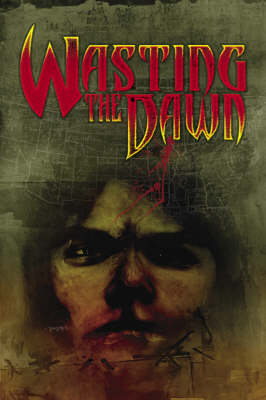 Wasting the Dawn (Paperback)