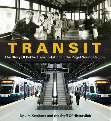 Transit: The Story of Public Transportation in the Puget Sound Region (Paperback)