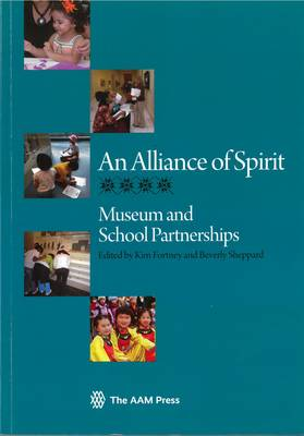 An Alliance of Spirit: Museum and School Partnerships (Paperback)