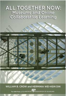 All Together Now: Museums and Online Collaborative Learning (Paperback)