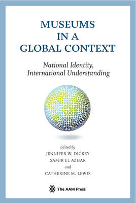 Museums in a Global Context: National Identity, International Understanding (Paperback)