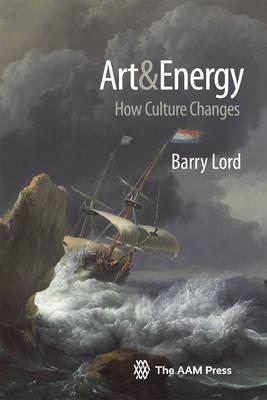 Art & Energy: How Culture Changes (Hardback)