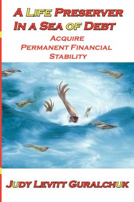 A Life Preserver in a Sea of Debt (Paperback)