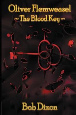 Oliver Flemweasel: The Blood Key (Paperback)