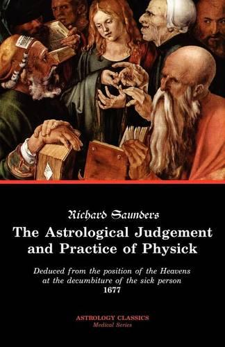 The Astrological Judgement and Practice of Physick (Paperback)