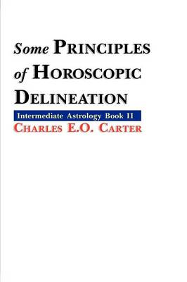 Some Principles of Horoscopic Delineation (Paperback)