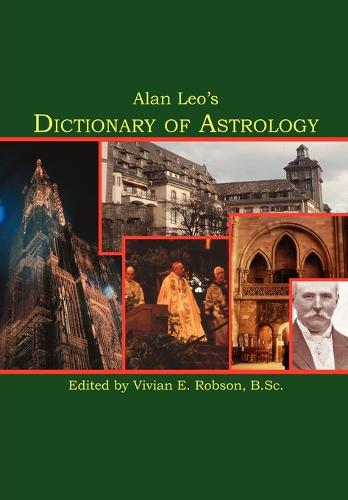Alan Leo's Dictionary of Astrology (Paperback)
